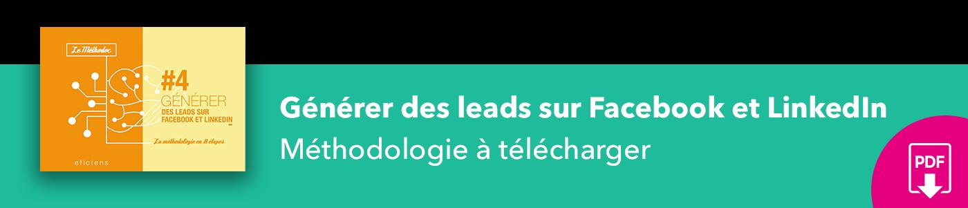Bannière méthodoc #4 Générer des leads sur Facebook et LinkedIn